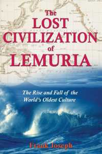 The Lost Civilization of Lemuria : The Rise and Fall of the World's Oldest Culture