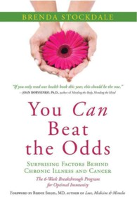 You Can Beat the Odds : Surprising Factors Behind Chronic Illness and Cancer (1 Original)