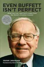 Even Buffett Isn't Perfect : What You Can - and Can't - Learn from the World's Greatest Investor