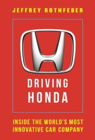 Driving Honda : Inside the World's Most Innovative Car Company