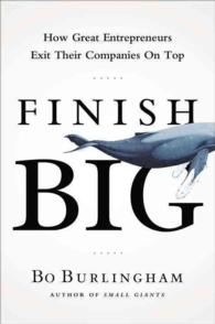 Finish Big : How Great Entrepreneurs Exit Their Companies on Top