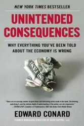 Unintended Consequences : Why Everything You've Been Told about the Economy Is Wrong