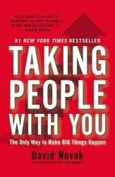 Taking People with You : The Only Way to Make Big Things Happen