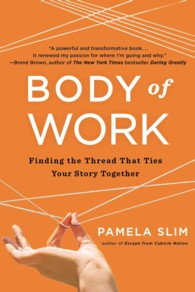 Body of Work : Finding the Thread That Ties Your Story Together