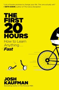 The First 20 Hours : How to Learn Anything... Fast (Reprint)
