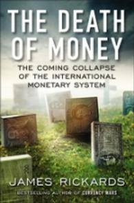 The Death of Money : The Coming Collapse of the International Monetary System (OME C-FORMAT)