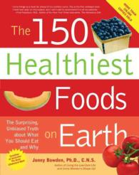 The 150 Healthiest Foods on Earth : The Surprising, Unbiased Truth about What You Should Eat and Why (PAP/COM)