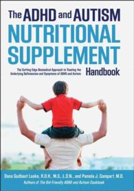 The ADHD and Autism Nutritional Supplement Handbook : The Cutting-Edge Biomedical Approach to Treating the Underlying Deficiencies and Symptoms of ADH
