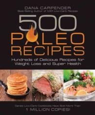 500 Paleo Recipes : Hundreds of Delicious Recipes for Weight Loss and Super Health