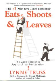 Eats, Shoots & Leaves : The Zero Tolerance Approach to Punctuation (Reprint)
