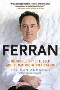 Ferran : The inside Story of El Bulli and the Man Who Reinvented Food (Reprint)