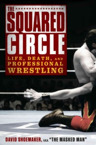 The Squared Circle : Life, Death and Professional Wrestling
