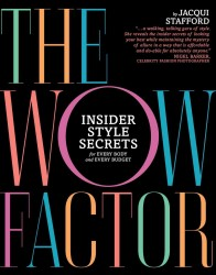 The Wow Factor : Insider Style Secrets for Every Body and Every Budget
