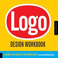 Logo Design Workbook : A Hands-on Guide to Creating Logos