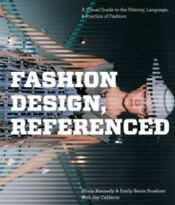 Fashion Design, Referenced : A Visual Guide to the History, Language, &amp; Practice of Fashion