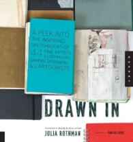 Drawn in : A Peek into the Inspiring Sketchbooks of 44 Fine Artists, Illustrators, Graphic Designers, and Cartoonists