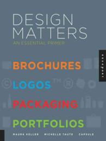 Design Matters : An Essential Primer: Brochures, Logos, Packaging, Portfolios