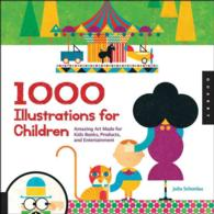 1,000 Illustrations for Children : Amazing Art Made for Kids Books, Products, and Entertainment