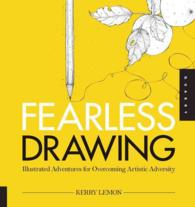 Fearless Drawing : Illustrated Adventures for Overcoming Artistic Adversity