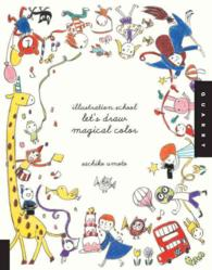 Illustration School : Let's Draw Magical Color (Illustration School)