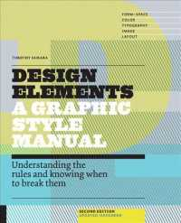 Design Elements : A Graphic Style Manual: Understanding the Rules and Knowing When to Break Them (2 UPD EXP)