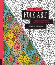 Folk Art : 30 Original Illustrations to Color, Customize, and Hang (Just Add Color) (CLR CSM)