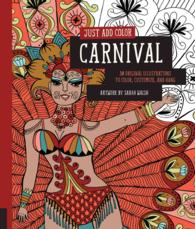 Carnival : 30 Original Illustrations to Color, Customize, and Hang (Just Add Color) (CLR)