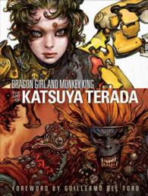 Dragon Girl and Monkey King : The Art of Katsuya Terada