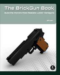 The BrickGun Book : Build the World's Most Realistic LEGO Handguns