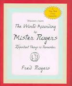 Wisdom from the World According to Mister Rogers : Important Things to Remember (Charming Petite Series)