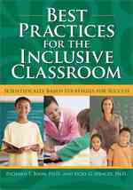 Best Practices for the Inclusive Classroom : Scientifically Based Strategies for Success