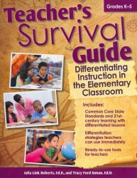 Teacher's Survival Guide : Differentiating Instruction in the Elementary Classroom, Grades K-5 (TCH)