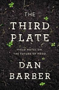 The Third Plate : Field Notes on the Future of Food