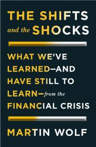 The Shifts and the Shocks : What We've Learned - and Have Still to Learn - from the Financial Crisis