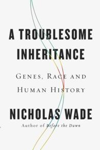 Troublesome Inheritance : Genes, Race and Human History -- Paperback