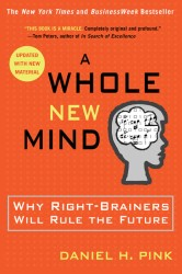 A Whole New Mind : Why Right-Brainers Will Rule the Future (REP UPD)
