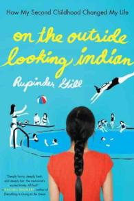 On the Outside Looking Indian : How My Second Childhood Changed My Life (Reprint)