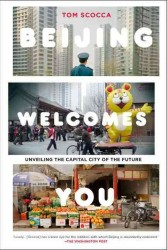 Beijing Welcomes You : Unveiling the Capital City of the Future (Reprint)