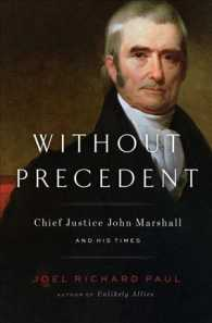 Without Precedent : Chief Justice John Marshall and His Times