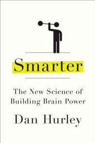 Smarter : The New Science of Building Brain Power