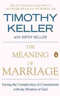 The Meaning of Marriage : Facing the Complexities of Commitment with the Wisdom of God (Reprint)