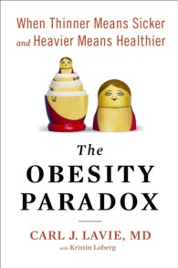 The Obesity Paradox : When Thinner Means Sicker and Heavier Means Healthier