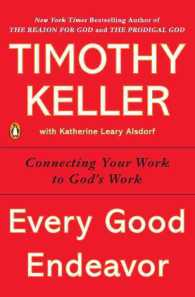 Every Good Endeavor : Connecting Your Work to God's Work (Reprint)