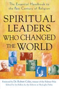 Spiritual Leaders Who Changed the World : The Essential Handbook of the Past Century of Religion
