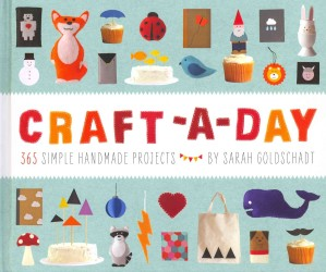 Craft-a-Day : 365 Simple Handmade Projects