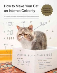 How to Make Your Cat an Internet Celebrity : A Guide to Financial Freedom