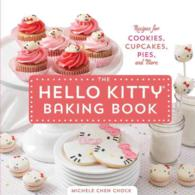 The Hello Kitty Baking Book : Recipes for Cookies, Cupcakes, Pies, and More