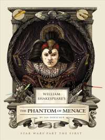 William Shakespeare's the Phantom of Menace : Star Wars Part the First (William Shakespeare's Star Wars)