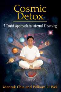 Cosmic Detox : A Taoist Approach to Internal Cleansing (Original)