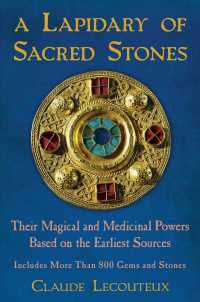 A Lapidary of Sacred Stones : Their Magical and Medicinal Powers Based on the Earliest Sources (Reprint)